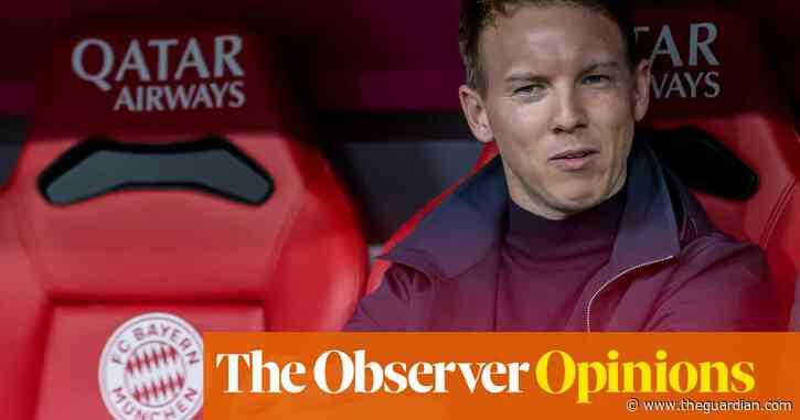 Julian Nagelsmann's Bayern mission epitomises modern football's absurdity   Jonathan Wilson