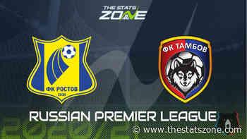 2020-21 Russian Premier League – Rostov vs Tambov Preview & Prediction - The Stats Zone