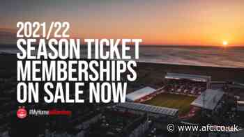 2021/22 Season Ticket Memberships – On Sale Now! - afc.co.uk