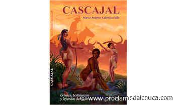 Capellanía y los ojos de aguasal – Proclama del Cauca - Proclama del Cauca