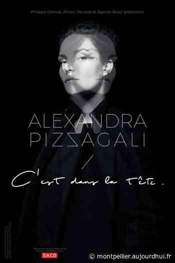 ALEXANDRA PIZZAGALI - C'EST DANS LA TETE - L'ODEON, Perols, 34470 - Sortir à Montpellier - Le Parisien Etudiant