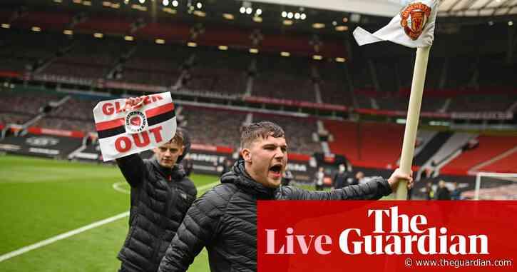 Manchester United v Liverpool postponed after Old Trafford protests – as it happened