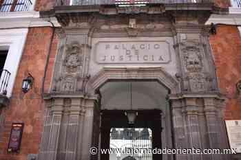 Por no acatar una resolución judicial suspenden al juez penal de Tepeaca - Puebla - - La Jornada de Oriente