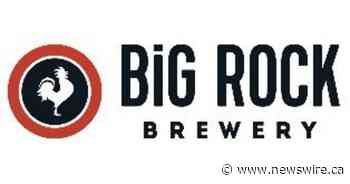Big Rock Brewery Announces Divestiture of Etobicoke Brewery & Increased 2021 Capital Budget - Canada NewsWire