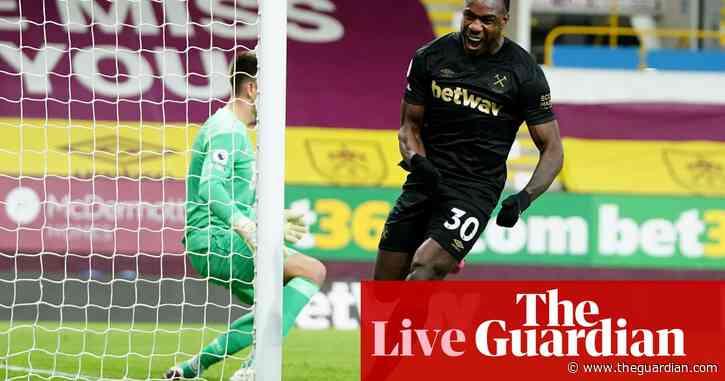 Burnley 1-2 West Ham: Premier League – as it happened
