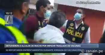 Trujillo: El alcalde de Moche fue detenido por impedir traslado de vacunas - Canal N