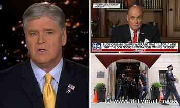 Sean Hannity slams DOJ for 'politically motivated' Rudy Giuliani raids