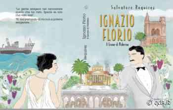 """Ignazio Florio – Il Leone di Palermo"""", il nuovo romanzo di Requirez - Quotidiano di Sicilia"""