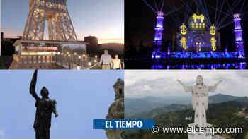 La torre Eiffel de Sabaneta y otros grandes monumentos a la colombiana - El Tiempo