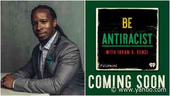 Ibram X. Kendi Launches 'Be Antiracist' Podcast With Malcolm Gladwell's Pushkin Industries & iHeartMedia - Yahoo Entertainment