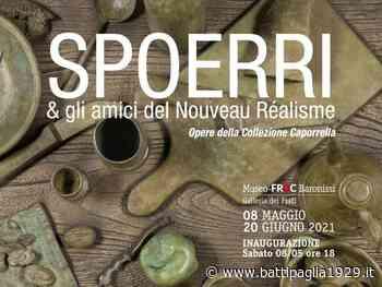 """Baronissi. Museo-FRaC: presentazione della mostra """"Spoerri & gli amici del Nouveau Réalisme"""" - Battipaglia 1929"""