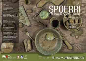 Baronissi, l'8 Maggio al FraC inaugurazione della Mostra su Spoerri - Zerottonove.it