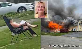 Woman, 47, 'lit her home on fire' before sitting in a lawn chair and watching it burn