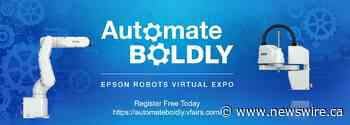 """Epson Robots to Host First-Ever """"Automate Boldly"""" Virtual Expo"""