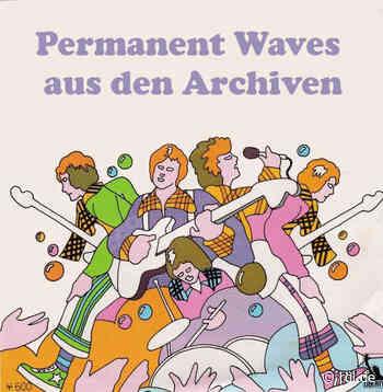 Permanent Waves aus den Archiven am 02.05.2021, 20 Uhr - radio dreyeckland