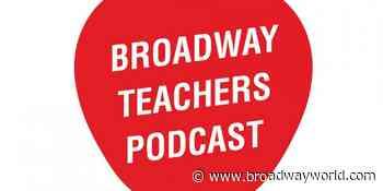 Patti LuPone, Pasek & Paul, Chita Rivera and More Join The Broadway Teachers Podcast - Broadway World