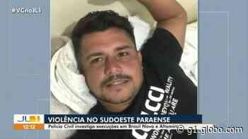 PC investiga assassinatos em Brasil Novo e Altamira, sudoeste do PA - G1