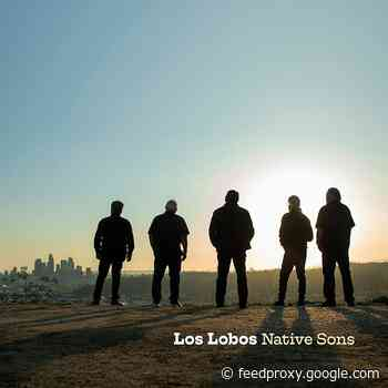 Los Lobos pay tribute to LA artists on new LP, plot 2021-22 tour (hear Beach Boys & Midnighters covers)