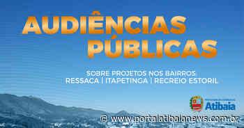 Prefeitura convoca audiências públicas sobre projetos nos bairros Ressaca, Itapetinga e Estoril - Redação do Portal Atibaia News