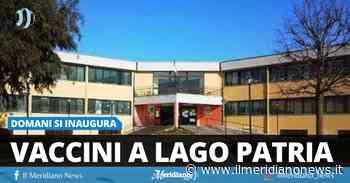 Giugliano, si parte con i vaccini a Lago Patria: domani l'apertura del centro - Il Meridiano News