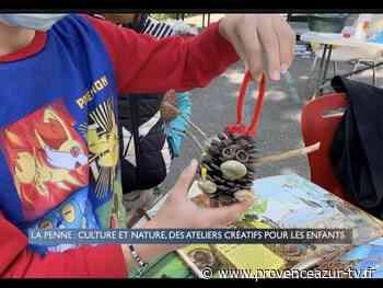 La Penne-sur-Huveaune : Culture et nature, des ateliers créatifs pour les enfants | PROVENCE AZUR - PROVENCE AZUR