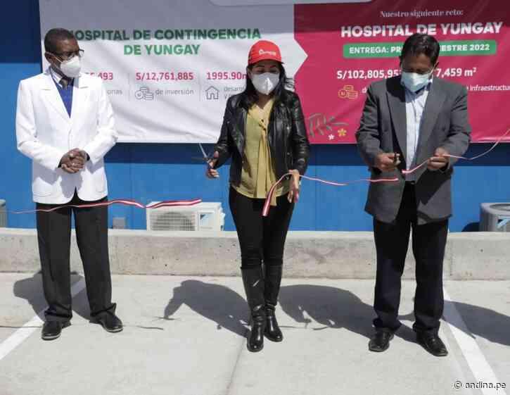 Reconstrucción con Cambios: inauguran Hospital de Contingencia de Yungay - Agencia Andina