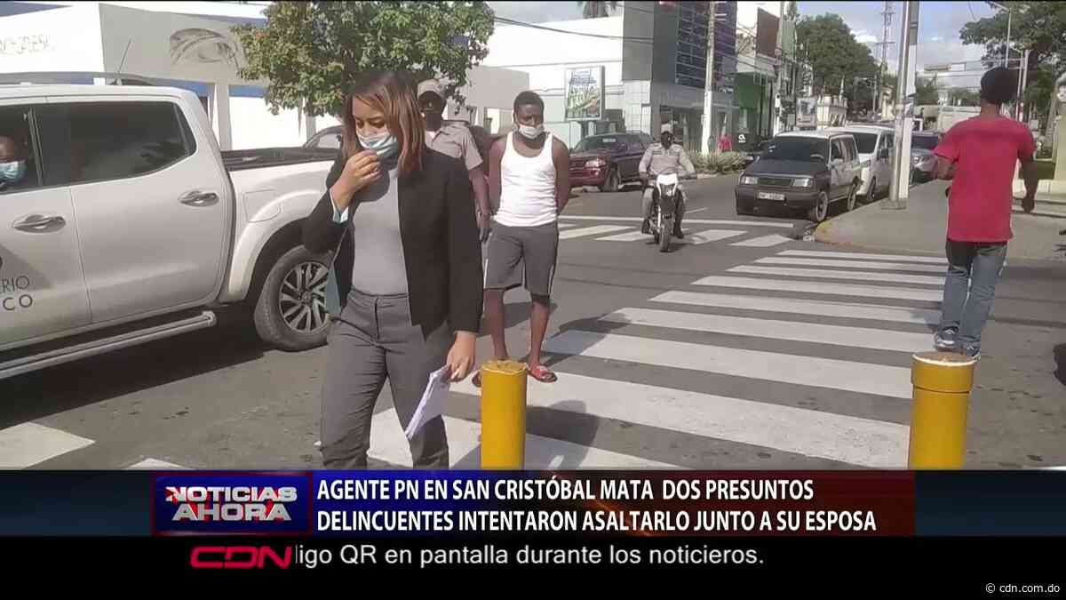 Miembro de la policía mata dos presuntos delincuentes en San Cristóbal - CDN