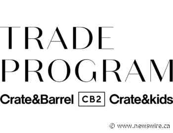 Crate & Barrel and CB2 Trade Program Launches 'Taking Care of Business' to Help Deserving Small Businesses Welcome Customers Back in Style