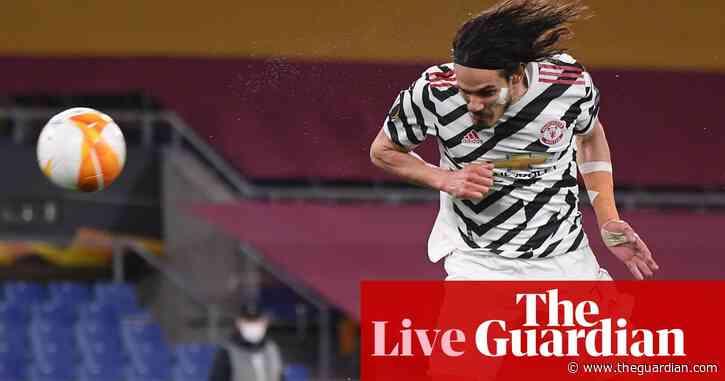 Roma v Manchester United: Europa League semi-final, second leg – as it happened