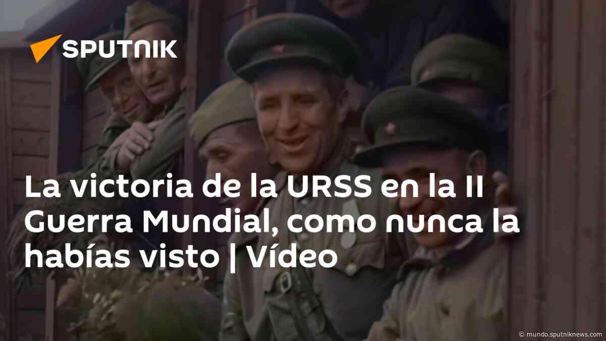 La victoria de la URSS en la II Guerra Mundial, como nunca la habías visto | Vídeo - Sputnik Mundo
