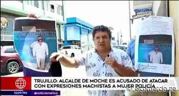 Trujillo: Alcalde de Moche atacó con expresiones machistas a mujer policía - El Comercio Perú