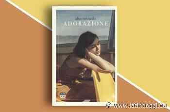 """""""Adorazione"""", il libro di Alice Urciuolo diventerà un film - latinaoggi.eu"""