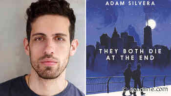 'They Both Die At The End': Adam Silvera To Adapt His YA Novel As TV Series For eOne & Producer Drew Comins - Deadline