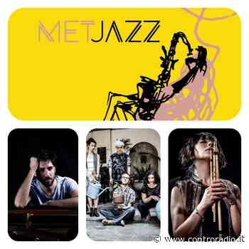 XXVI edizione di MetJazz a Prato dall'8 maggio al 14 giugno - Controradio