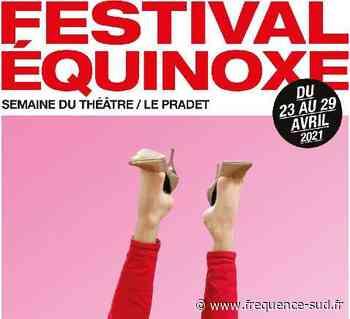 Festival Equinoxe - Du 23/04/2021 au 29/04/2021 - Le Pradet - Frequence-Sud.fr