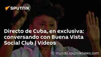 Directo de Cuba, en exclusiva: conversando con Buena Vista Social Club | Vídeos - Sputnik Mundo