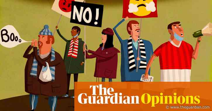 Football fan protests are a positive, legitimate response to deeper discontent   Barney Ronay