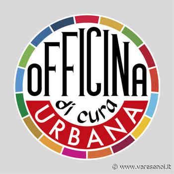 """Una """"Officina di Cura Urbana"""" per cambiare Gallarate - VareseNoi.it"""