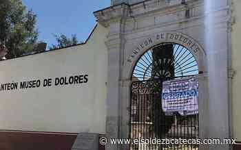 Ayuntamientos de Jerez y Sombrerete abrirán panteones - El Sol de Zacatecas
