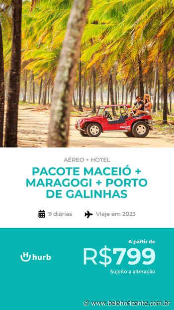 Pacote Maceió + Maragogi + Porto de Galinhas = R$ 799,00 para Viajar Primeiro Semestre 2023 (Aéreo + Hospedagem com café da manhã) - Belo Horizonte