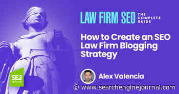 How to Create an SEO Law Firm Blogging Strategy - Search Engine Journal
