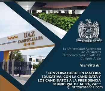 Candidatos a la presidencia municipal de Jalpa conversarán sobre educación - NTR Zacatecas .com