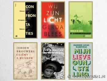 De zes genomineerde boeken voor de Libris Literatuurprijs; hoe zijn de boeken? - NPO Radio 1