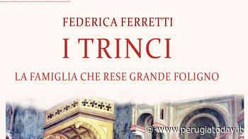 Rivivono l'epopea della famiglia Trinci e lo splendore della Foligno medievale - PerugiaToday