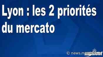Lyon : les 2 priorités du mercato - Maxifoot