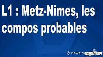 L1 : Metz-Nimes, les compos probables - Maxifoot