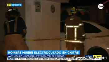 Hombre muere electrocutado en Chitré - TVN Panamá