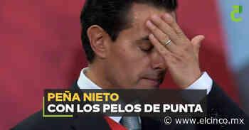 Peña Nieto con los pelos de punta - El Cinco