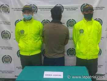 Tres capturas por orden judicial en La Dorada, Anserma y Aguadas - La Patria.com