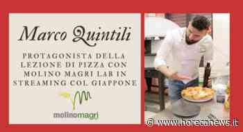 Marco Quintili protagonista della lezione di pizza con Molino Magri Lab in streaming col Giappone - Horeca News